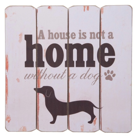 "Quote board mdf ""A House is not a Home"" 4 Verticals - Dog 40x40x1,8cm"