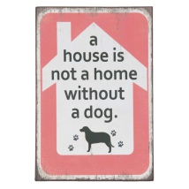 "Quote Board mdf ""A House is not a Home"" - Dog 30x20x1cm"